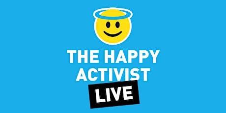 The Happy Activist Live tickets