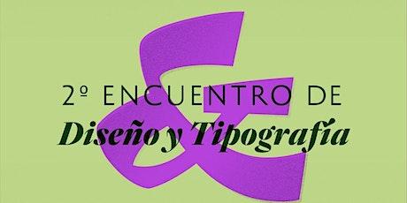 Segundo Encuentro de Diseño y Tipografía entradas