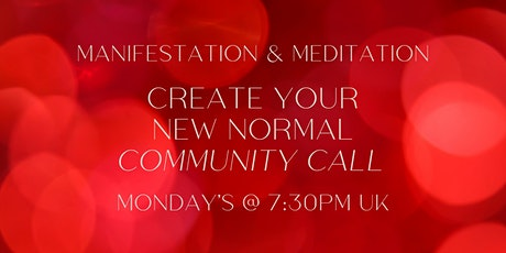 Manifestation & Meditation - Create Your New Normal Community Call tickets