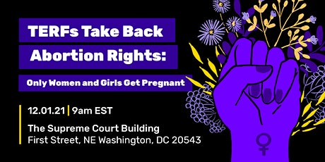 TERFs Take Back Abortion Rights: Only Women and Girls Get Pregnant tickets