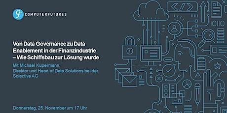 Von Data Governance zu Data Enablement in der Finanzindustrie Tickets