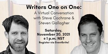 Writers 1on1: A Virtual Conversation w/ Steve Cochrane & Steven Gallagher tickets
