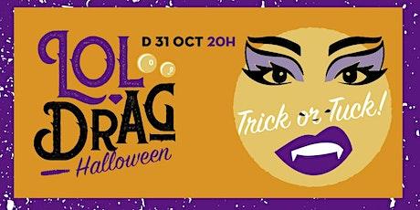 LOL Drag Halloween - trick or tuck! entradas