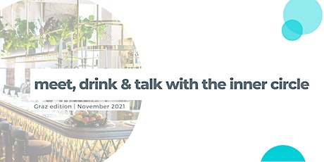 meet, drink & talk with the inner-circle | networking in Graz tickets