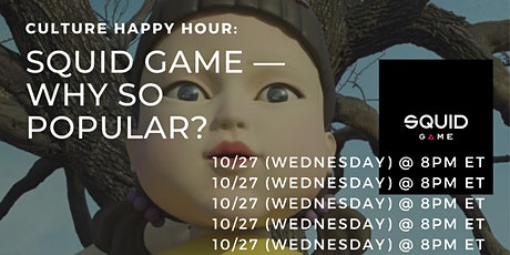 Culture Happy Hour: Squid Game — Why So Popular? tickets