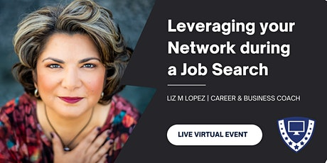 Leveraging your Network during a Job Search with Liz M Lopez tickets