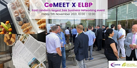 CeMEET X ELBP - East London's Largest Free Business Networking Event tickets