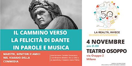 Il cammino verso  la felicità di Dante  in parole e musica biglietti