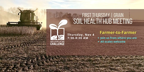 First Thursday Soil Health Hub Meeting | GRAIN tickets
