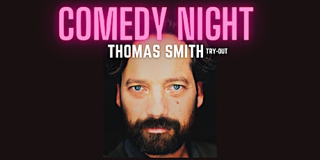 Comedy Night: Thomas Smith (try-out) tickets