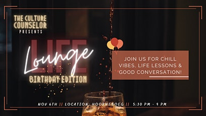 The Culture Counselor presents: Life Lounge Birthday Edition tickets