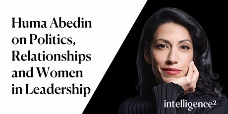 Huma Abedin on Politics, Relationships and Women in Leadership tickets