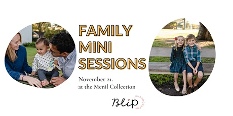 Family Mini Sessions at the Menil tickets