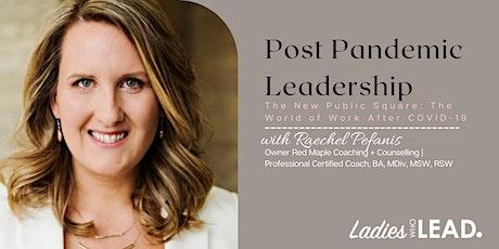 Post Pandemic Leadership with Raechel Pefanis tickets