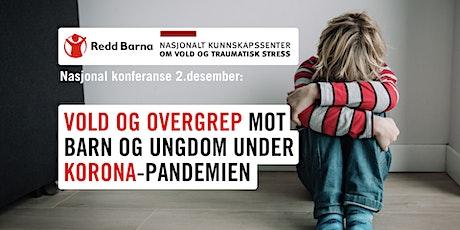Vold og overgrep mot barn og ungdom under korona-pandemien tickets