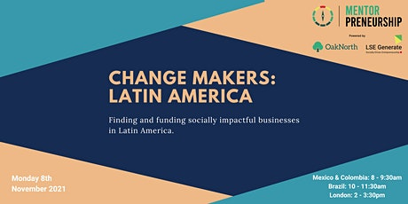 Change Makers: Latin America tickets