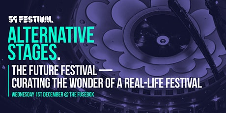The Future Festival  — Curating the Wonder of a Real-Life Festival tickets