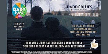 Baby Week FREE Screening 'Daddy Blues' tickets