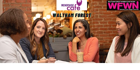 Relaunch of Waltham Forest Menopause Cafe tickets