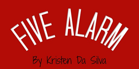 Five Alarm   By Kristen Da Silva   Sat, Nov 20, 2021 tickets