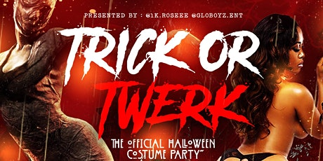TRICK OR TWERK : THE OFFICIAL HALLOWEEN COSTUME PARTY  tickets