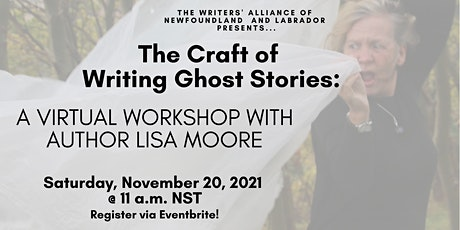 The Craft of Writing Ghost Stories: a Virtual Workshop with Lisa Moore tickets