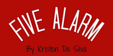 Five Alarm   By Kristen Da Silva   Sat, Nov 13, 2021 tickets