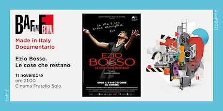 EZIO BOSSO - LE COSE CHE RESTANO di Giorgio Verdelli biglietti