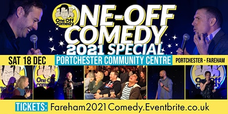 One Off Comedy 2021 Special @ Portchester Community Centre! tickets