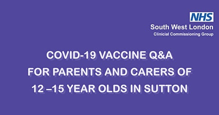 COVID-`19 vaccine Q&A for parents and carers of 12-15 year olds in Sutton tickets