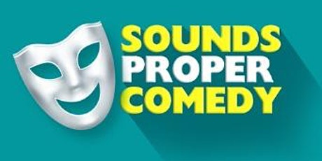 Sounds Proper Comedy Online Showcase tickets