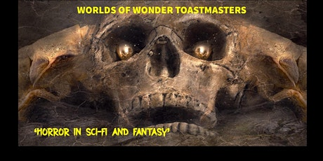Worlds of Wonder Toastmasters Meeting - 'HORROR IN SCI-FI AND FANTASY' tickets