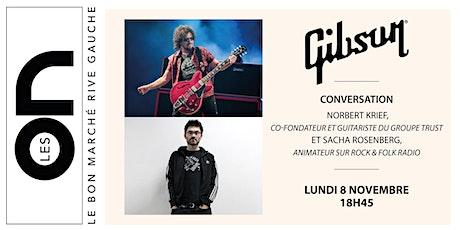 Les ON: Conversation entre Norbert Krief et Sacha Rosenberg pour Gibson billets