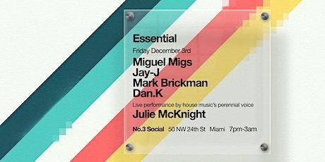 ESSENTIAL w/ Miguel Migs, Julie McKnight, Jay-J  | Art Basel 21' tickets