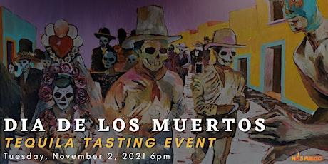 Dia de Los Muertos  Tequila Tasting Night at  Mas Fuego Restaurant, Fremont tickets