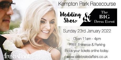 Kempton Park Racecourse Wedding Show - Sunday 23rd January 2022 tickets