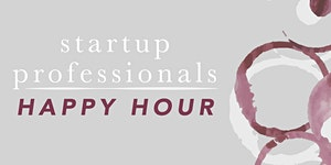 Startup Professionals Happy Hour & Book Launch Party @...
