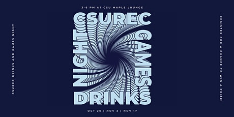 CSU Drinks and Games night Nov 3rd tickets