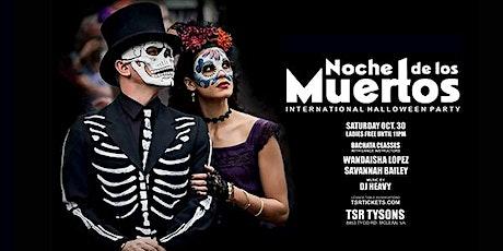 NOCHE DE LOS MUERTOS INTERNATIONAL HALLOWEEN PARTY tickets