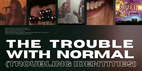 Film Screening: The Trouble With Normal (troubling identities) tickets