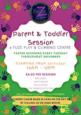 Parent & Toddler Session @ FuZe Play & Climbing Centre tickets