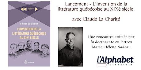 LANCEMENT - L'invention de la littérature québécoise au XIXe siècle billets