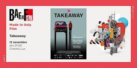 """TAKE AWAY"" di Renzo Carbonera -Film in anteprima biglietti"