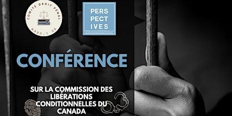 Conférence  sur la Commission des libérations conditionnelles du Canada, billets
