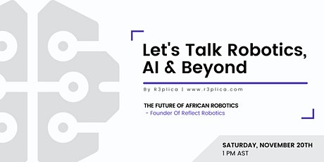 Let's Talk Robotics, AI & Beyond - The Future Of African Robotics tickets