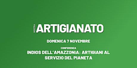 CONFERENZA: Indios dell'Amazzonia: Artigiani al servizio del pianeta biglietti