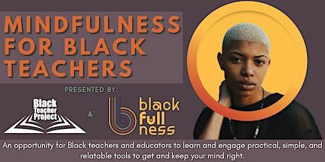 Mindfulness for Black Teachers tickets