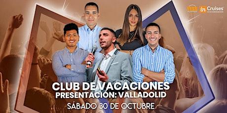 CLUB DE VACACIONES: PRESENTACIÓN VALLADOLID entradas