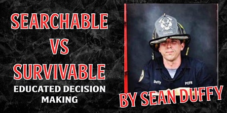 Searchable Vs. Survivable: Educated Decision Making tickets