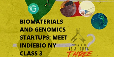 Biomaterials and Genomics Startups: Meet IndieBio NY Class 3 [HYBRID] tickets